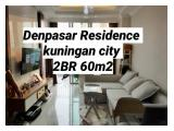 Jual Murah Apartemen Denpasar Residence Kuningan City - Tower Kintamani & Ubud - 1 / 2 / 3 / 4 BR Furnished