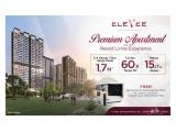 Dijual Apartemen EleVee by Alam Sutera  HARGA PERDANA, cicilan Mulai dari Rp. 15juta-an , Bisa Cicil ke Developer s/d 60X atau KPA DP cicil 20% 24X